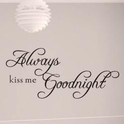 Wallsticker - Always Kiss Me Goodnight