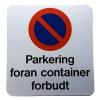 Skilt - Parkering foran container forbudt 31 x 29,5 cm