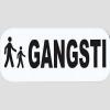 Skilt - GANGSTI